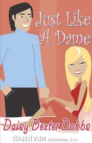 Just Like a Dame de Daisy Dexter Dobbs