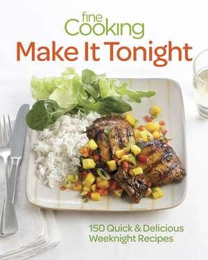 Fine Cooking Make It Tonight