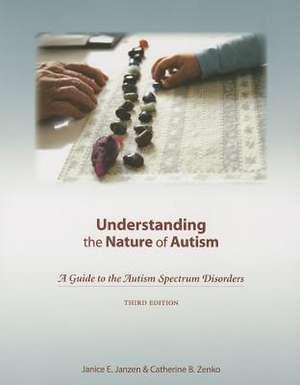 Understanding the Nature of Autism de Janice E. Janzen
