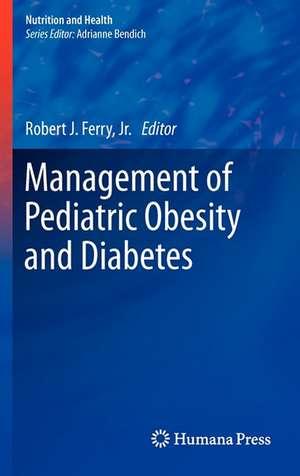 Management of Pediatric Obesity and Diabetes de Robert J. Ferry, Jr.