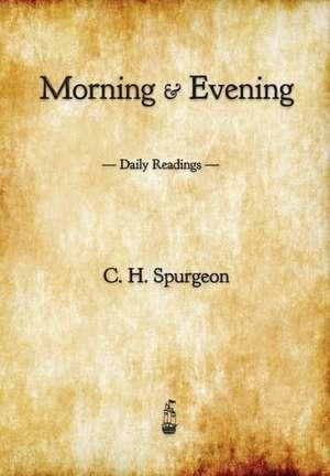 Morning and Evening de C. H. Spurgeon