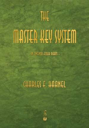 The Master Key System de  Charles F. Haanel