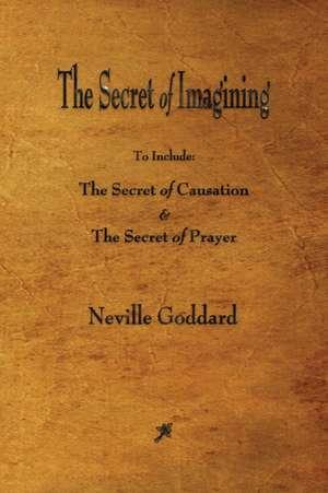 The Secret of Imagining de Neville Goddard