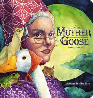 The Classic Collection of Mother Goose Nursery Rhymes de Baek, Gina