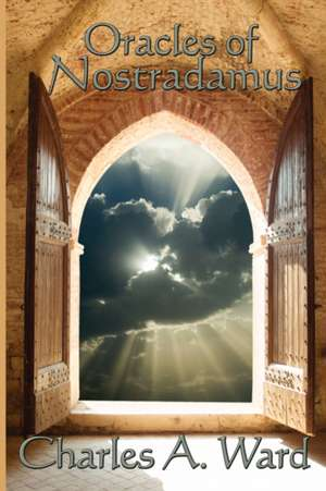 Oracles of Nostradamus de Charles A. Ward