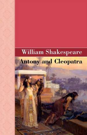 Antony and Cleopatra de William Shakespeare