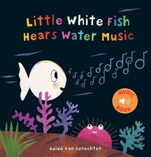 Little White Fish Hears Water Music de Guido Genechten