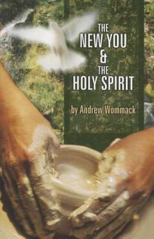 The New You & the Holy Spirit de Andrew Wommack