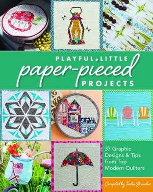 Playful Little Paper-Pieced Projects de Tacha Bruecher