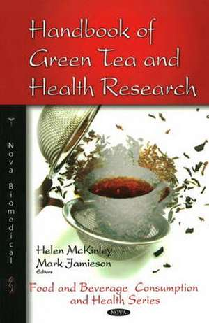Handbook of Green Tea and Health Research imagine