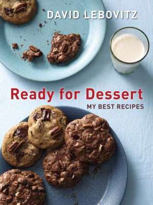 Ready for Dessert:  My Best Recipes de David Lebovitz