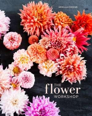 The Flower Workshop de Ariella Chezar