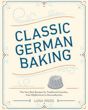 Classic German Baking de Luisa Weiss