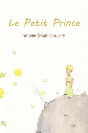 Le Petit Prince de Antoine De Saint-Exupery