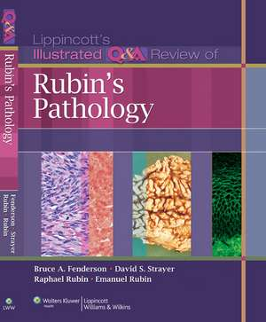 Lippincott Illustrated Q&A Review of Rubin's Pathology