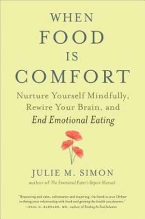 When Food Is Comfort de Julie M. Simon
