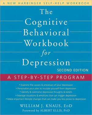 The Cognitive Behavioral Workbook for Depression de Dr. William J. Knaus