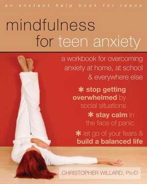 Mindfulness for Teen Anxiety de Christopher Willard