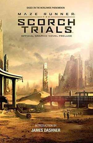 Maze Runner: The Scorch Trials: The Official Graphic Novel Prelude de Jackson Lanzing