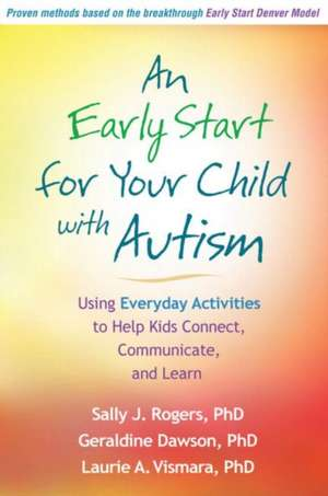 An Early Start for Your Child with Autism de Sally J. Rogers