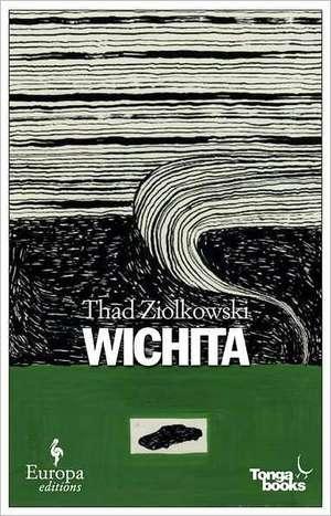 Wichita de Thad Ziolkowski