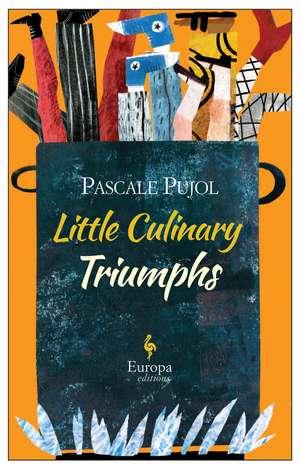Little Culinary Triumphs de Alison Anderson