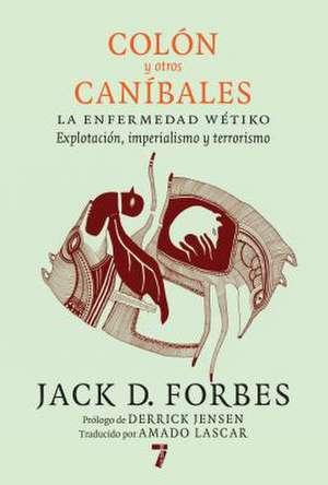 Colon y Otros Canibales de Jack D. Forbes