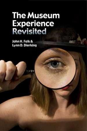 Museum Experience Revisited de John H. Falk