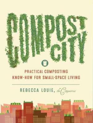 Compost City de Rebecca Louie