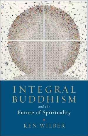 Integral Buddhism de Ken Wilber