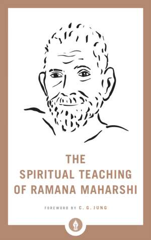 The Spiritual Teaching of Ramana Maharshi de Ramana Maharshi