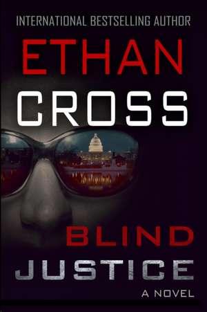 Blind Justice de Ethan Cross