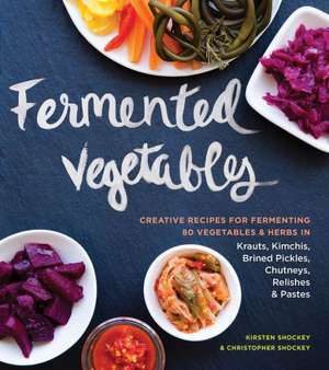 Fermented Vegetables de Kristen Shockey