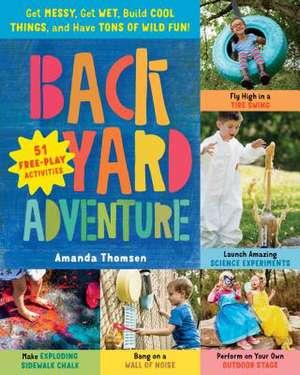 Backyard Adventure de Amanda Thomsen