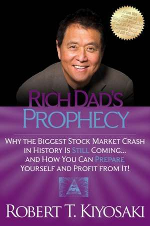 Rich Dad's Prophecy de Robert Kiyosaki