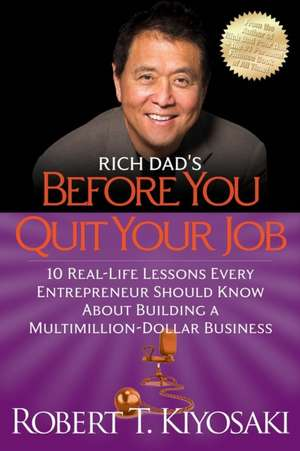 Rich Dad's Before You Quit Your Job de Robert Kiyosaki