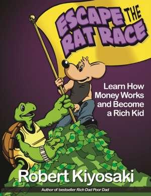 Rich Dad's Escape from the Rat Race de Robert Kiyosaki
