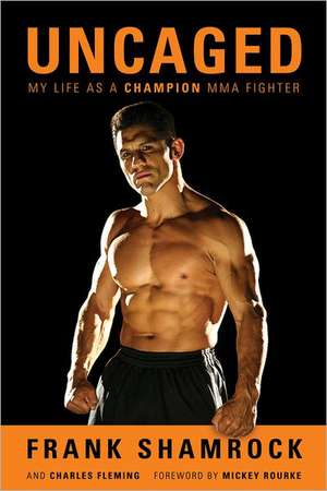 Uncaged: My Life as a Champion MMA Fighter de Frank Shamrock