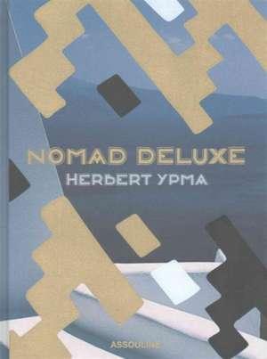 Nomad Deluxe: Wandering With A Purpose de Herbert Ypma