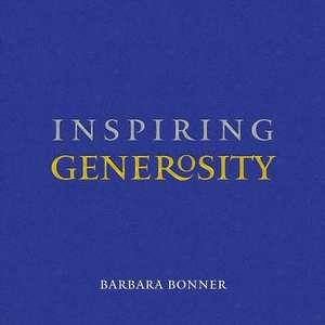 Inspiring Generosity de Barbara Bonner
