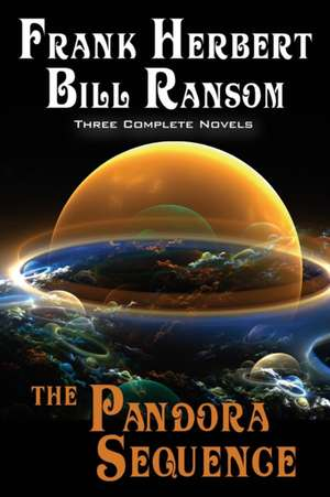 The Pandora Sequence:  The Jesus Incident, the Lazarus Effect, the Ascension Factor de Frank Herbert