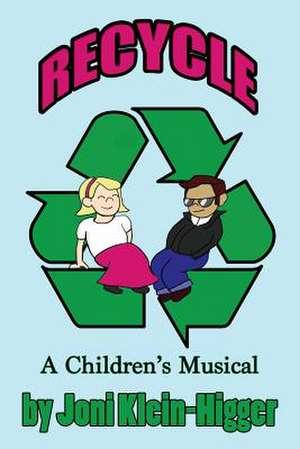 Recycle! a Children's Musical de Joni Klein-Higger