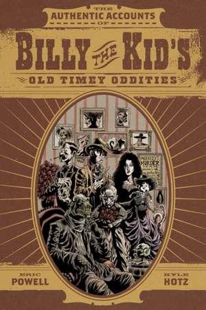 Billy The Kid's Old Timey Oddities Omnibus de Kyle Hotz