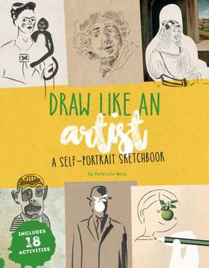 Draw Like an Artist:  A Self-Portrait Sketchbook de Patricia Geis
