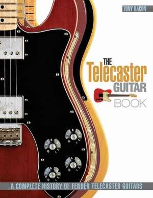 The Telecaster Guitar Book imagine