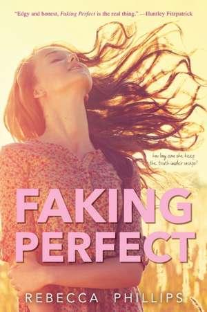 Faking Perfect de Rebecca Phillips