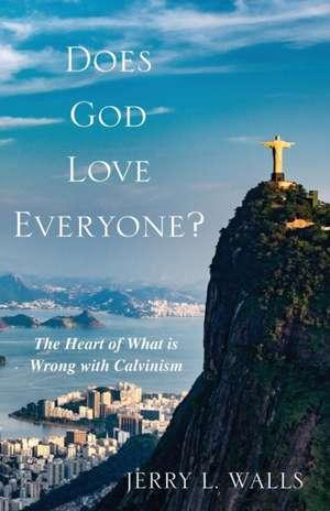 Does God Love Everyone? de Jerry L. Walls