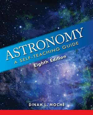 Astronomy:  A Self-Teaching Guide de Dinah L Moche