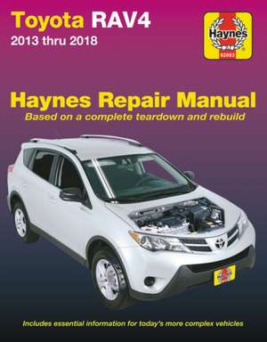 Toyota Rav4 2013 Thru 2018 Haynes Repair Manual: Based on a Complete Teardown and Rebuild * Includes Essential Information for Today's More Complex Ve de  Haynes Publishing