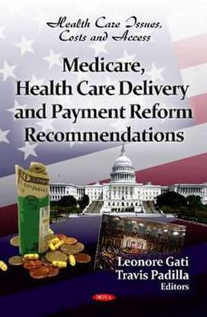 Medicare, Health Care Delivery & Payment Reform Recommendations